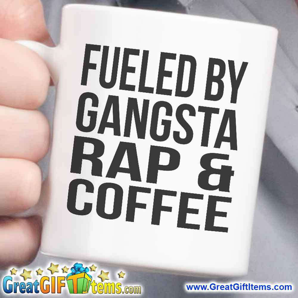 Fueled By Gangsta Rap & Coffee - GreatGiftItems.com