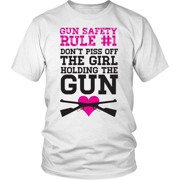 Gun Safety Rule #1 Don't Piss Off The Girl Holding The Gun - GreatGiftItems.com