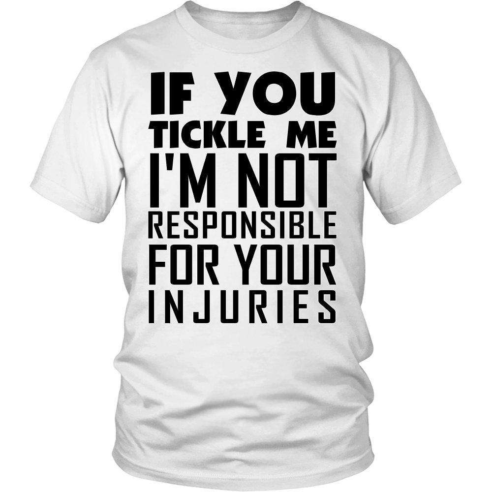 If You Tickle Me I'M Not Responsible For Your Injuries - GreatGiftItems.com