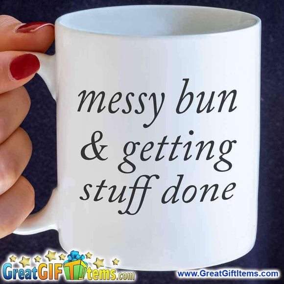 Messy Bun & Getting Stuff Done Cool Coffee Mug