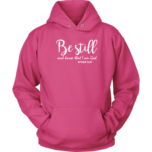 Be Still And Know I Am God Hoodie