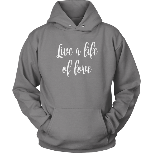 Live A Life Of Love Hoodie