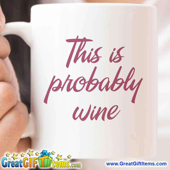 This Is Probably Wine Novelty Coffee Mug
