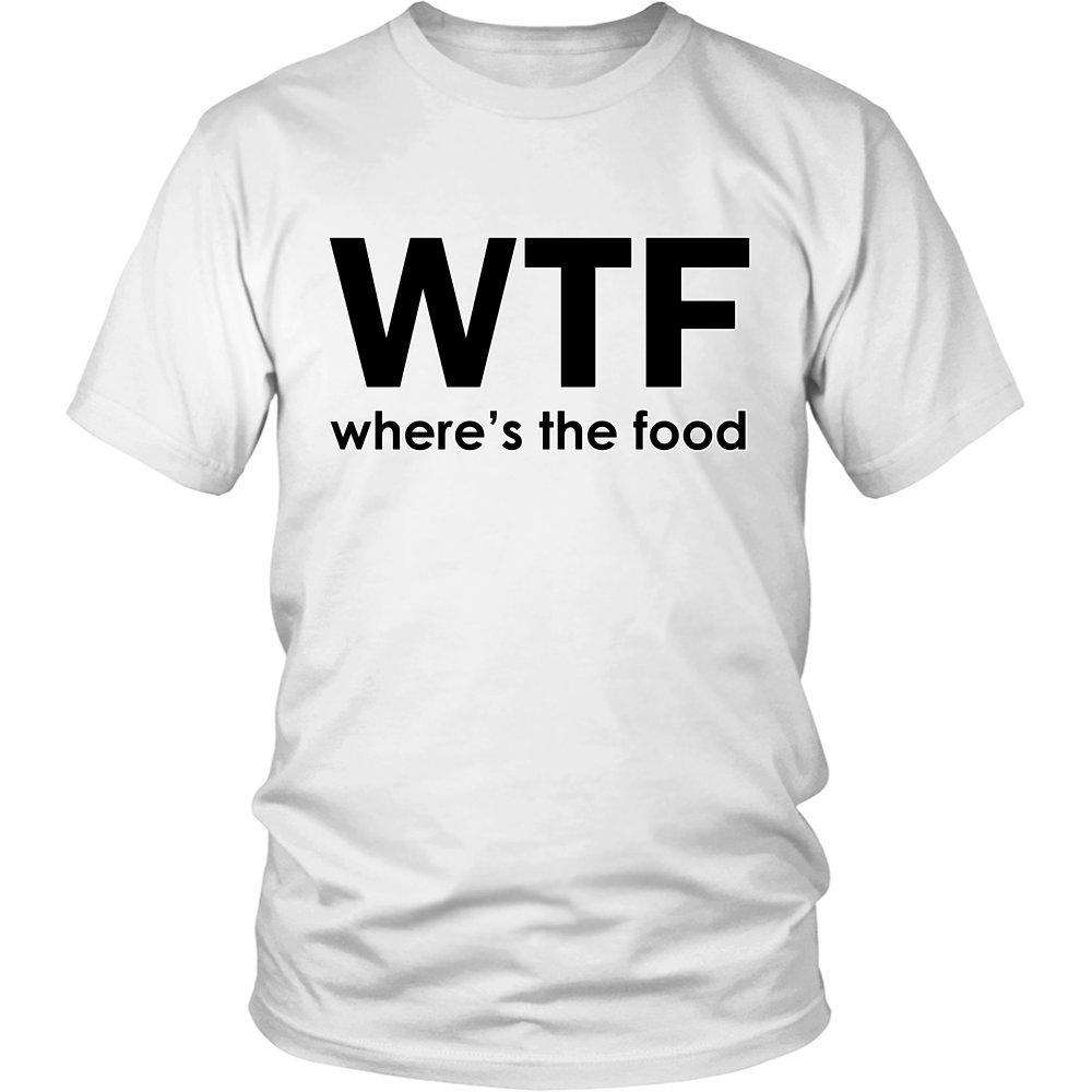 WTF Where's The Food Hilarious T-Shirt
