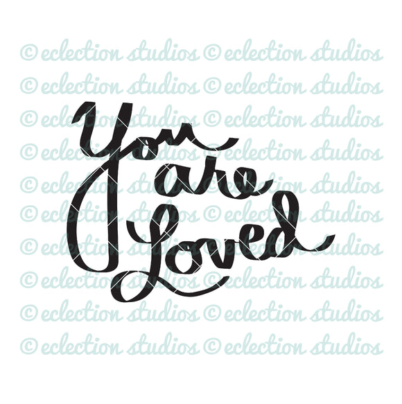 You are Loved, hand lettered sign SVG