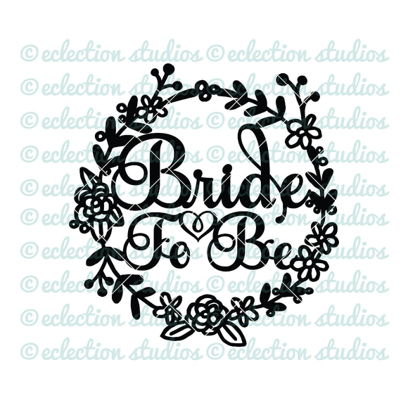 Bride To Be floral wreath SVG