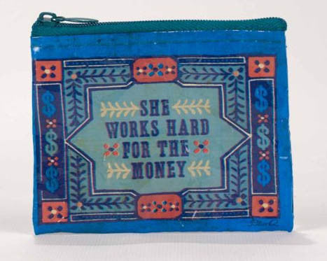 Blue Q- Coin Purse She Works Hard For The Money