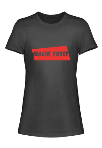 Malik Yusef  Ladies Tee [Runs Small]