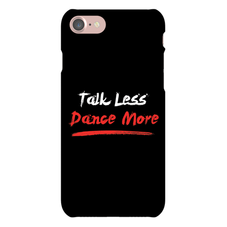 Talk Less. Dance More Phone Case