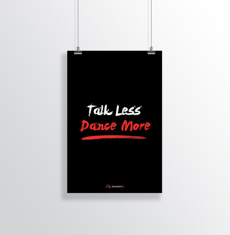 Talk Less. Dance More Poster