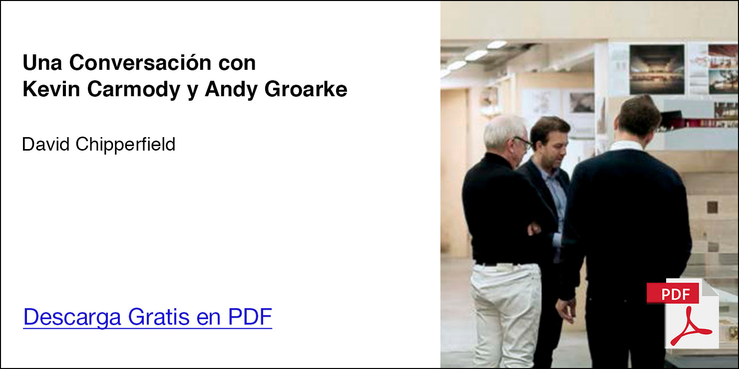 Entrevista David Chipperfield a Carmody Groarke. El Croquis 195.