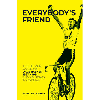 Everybody's Friend Book - The life and career of Dave Rayner 1967 - 1994