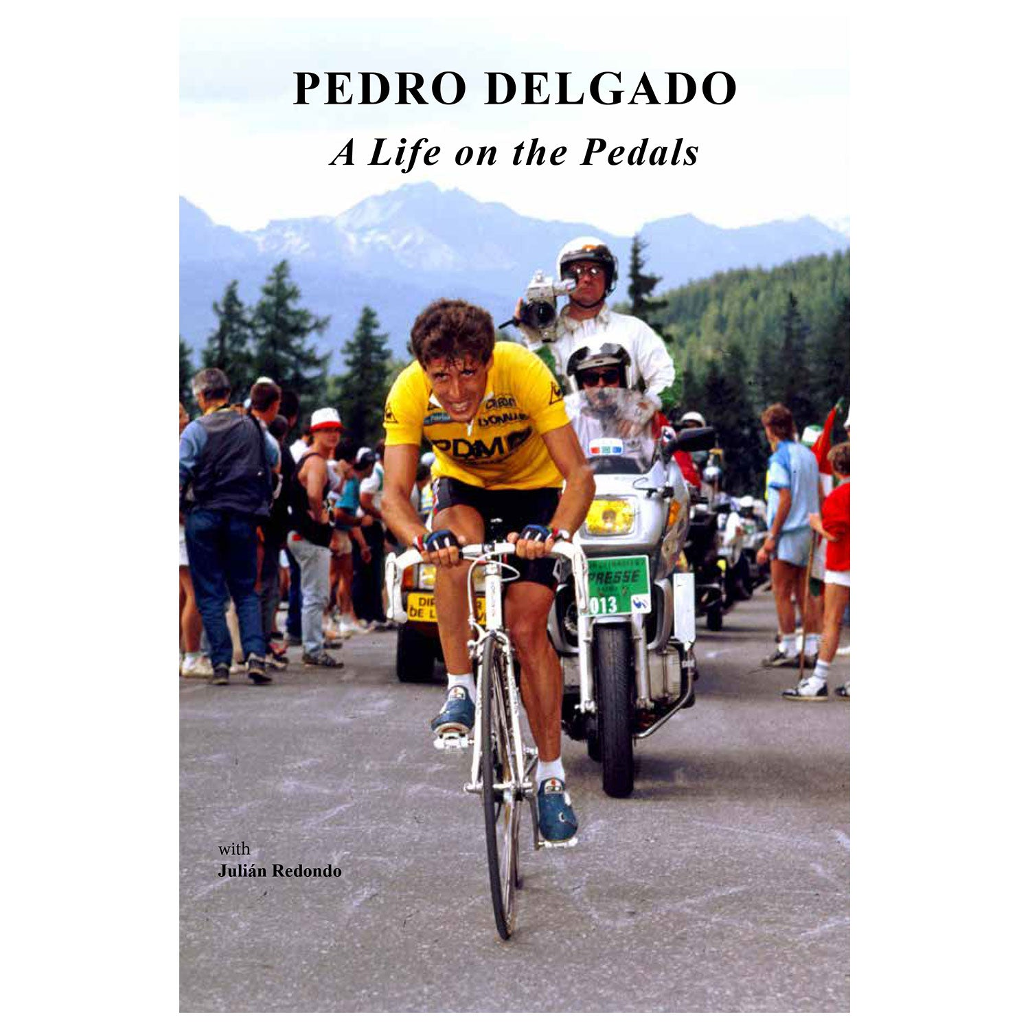 Pedro Delgado Book - A Life on the Pedals