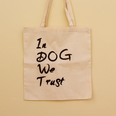 'In Dog We Trust' Tote