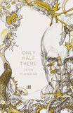 Only Half There (paperback)