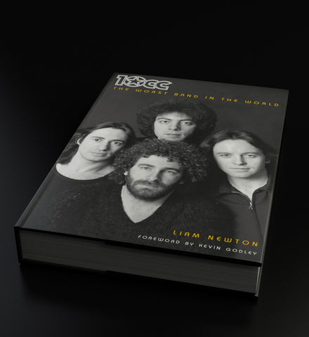 10cc: The Worst Band In The World: The Definitive Biography