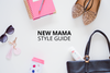 New Mama Style Guide Gift