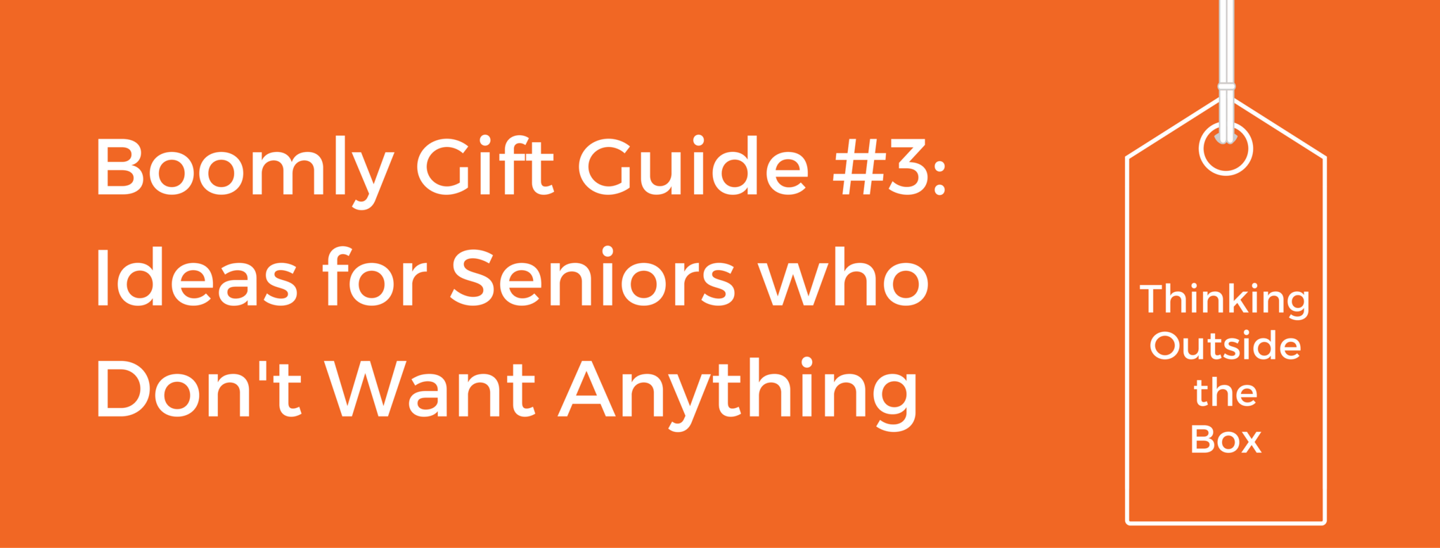 Gift Ideas for Seniors, Grandparents and Elderly Parents who Don't Want Anything