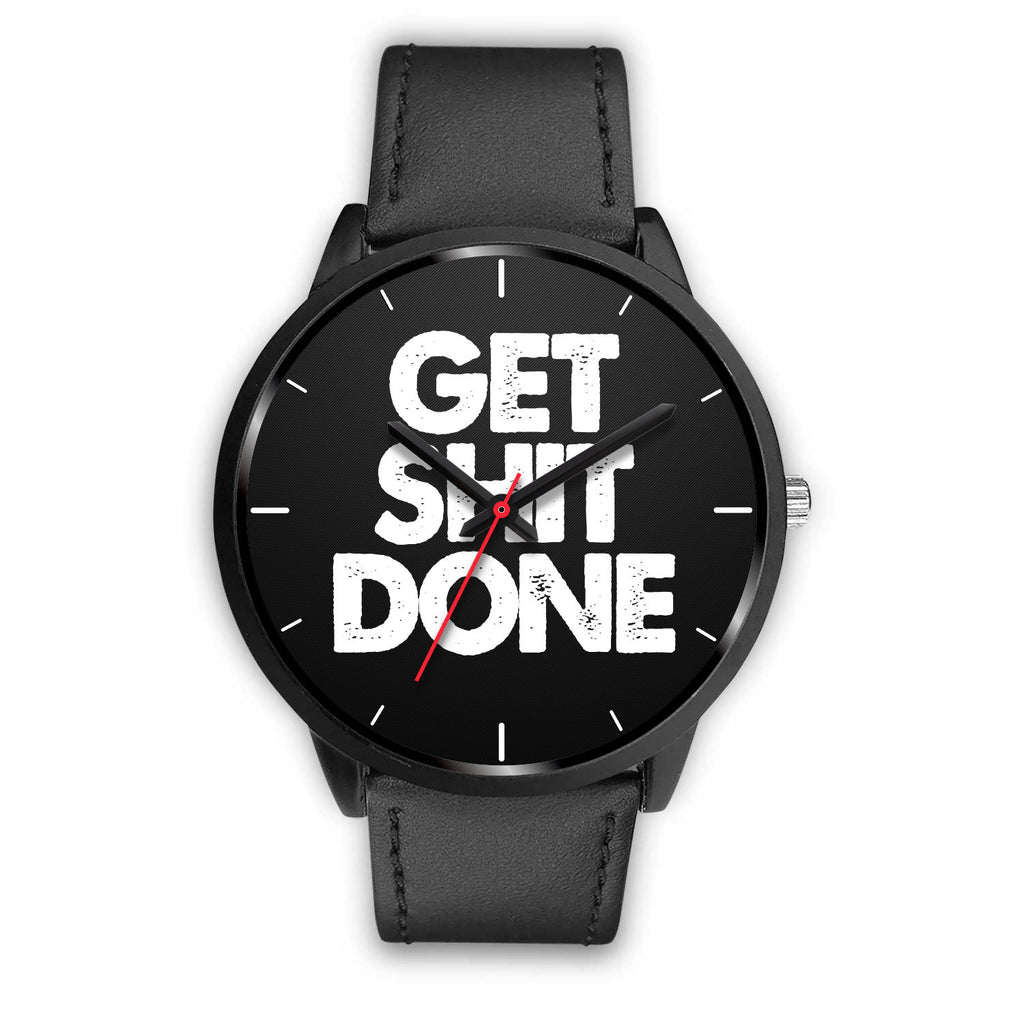Get Shit Done - A Reminder Watch! - societyofprints - Society of Prints - Black Watch