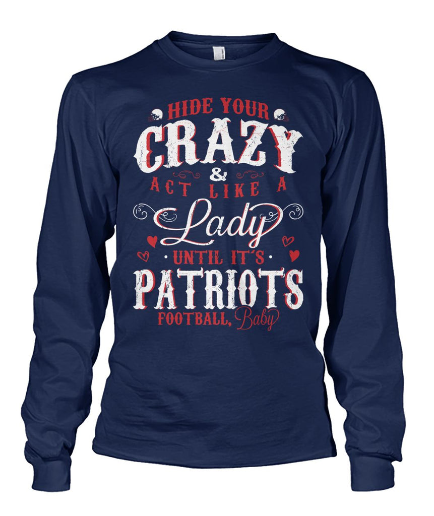 Hide Your Crazy It's Patriots Football Baby