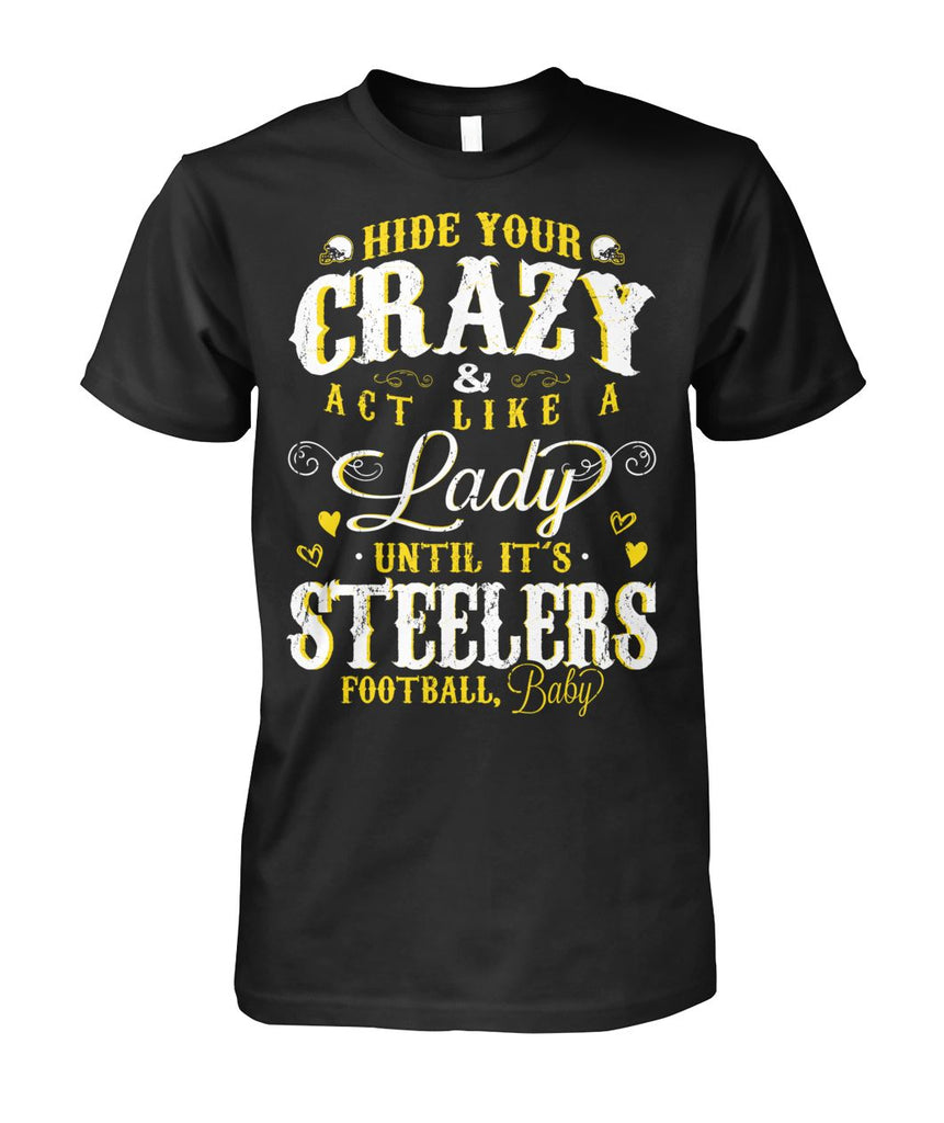 Hide Your Crazy It's Steelers Football Baby