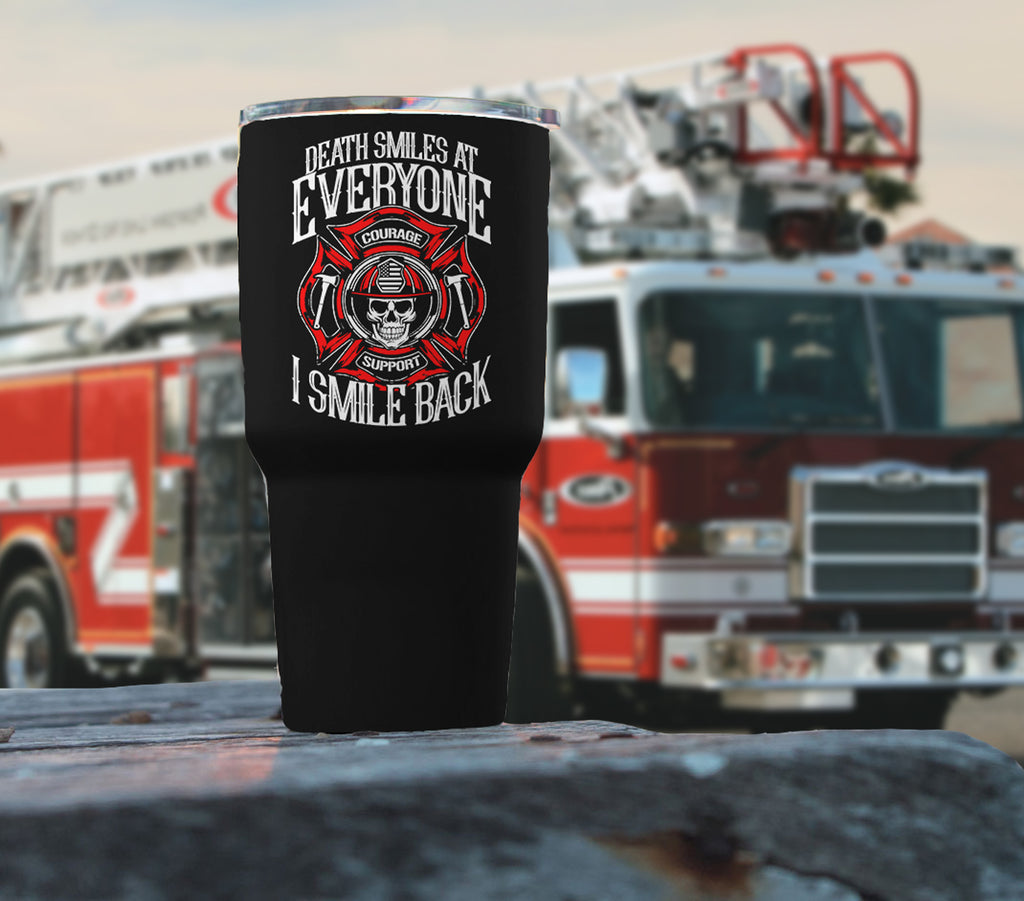 Firefighter Tumbler - I Smile At Death