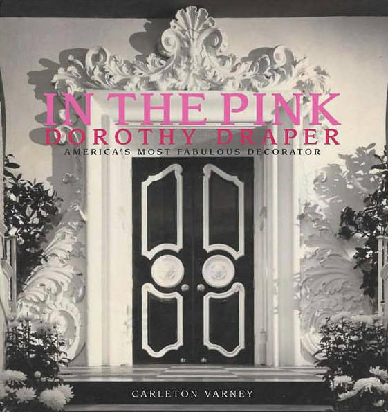'Dorothy Draper - 'In The Pink' Hard Cover - Carleton Varney