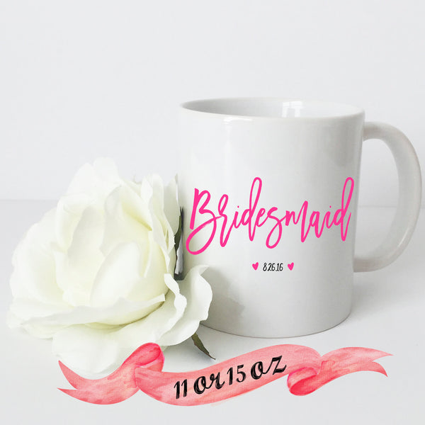 Bridesmaid Mug with Date