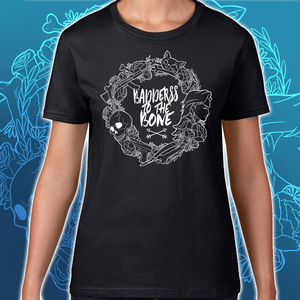 Badderss to the Bone Womens T-Shirt