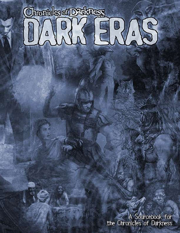 Chronicles of Darkness: Dark Eras