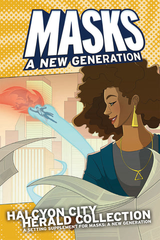 Masks: a New Generation - Halcyon City Herald Collection Hardcover + complimentary PDF
