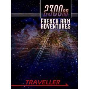 Traveller 2300AD: French Arm Adventures + complimentary PDF