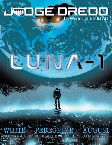 Judge Dredd & The Worlds of 2000 AD Roleplaying Game: Luna-1