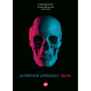 Lamentations of the Flame Princess: Adventure Anthology - Death