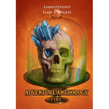 Lamentations of the Flame Princess : Adventure Anthology - Fire + complimentary PDF