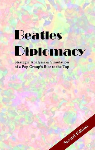 Beatles Diplomacy; Strategic Analysis & Simulation of a Pop Group's Rise to the Top - Leisure Games