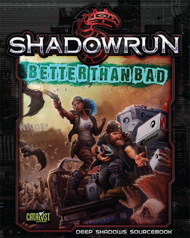 Shadowrun Better Than Bad (expected in stock on 15th January)