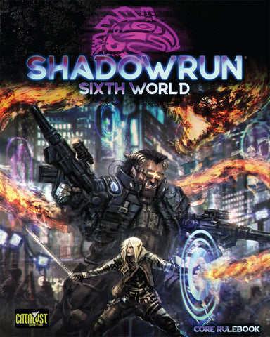 Shadowrun Sixth World (6th edition) Core Rulebook