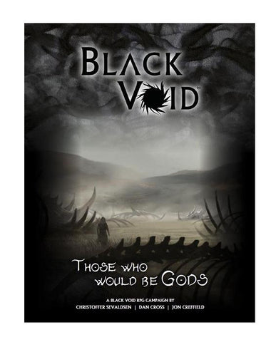 Black Void RPG: Those Who Would Be Gods Campaign + complimentary PDF