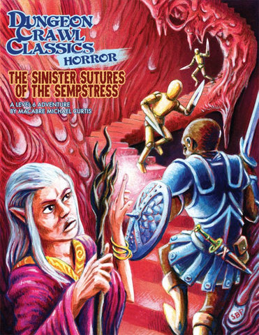 Dungeon Crawl Classics RPG Horror Module #2 Sinister Secrets of the Sempstress