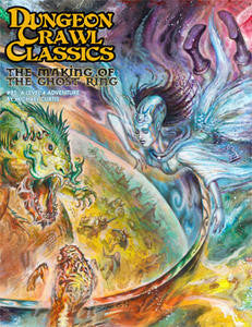 Dungeon Crawl Classics #85 The Making of the Ghost Ring