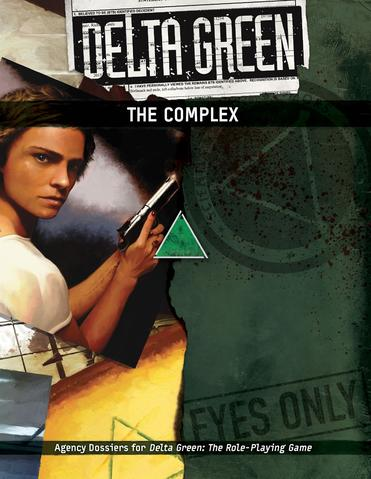 Delta Green: The Complex + complimentary PDF