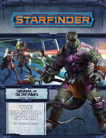Starfinder Adventure Path #10: The Diaspora Strain (Signal of Screams 1 of 3)