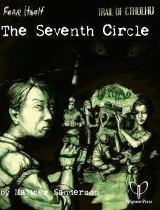 Trail of Cthulhu: Fear Itself - The Seventh Circle + complimentary PDF