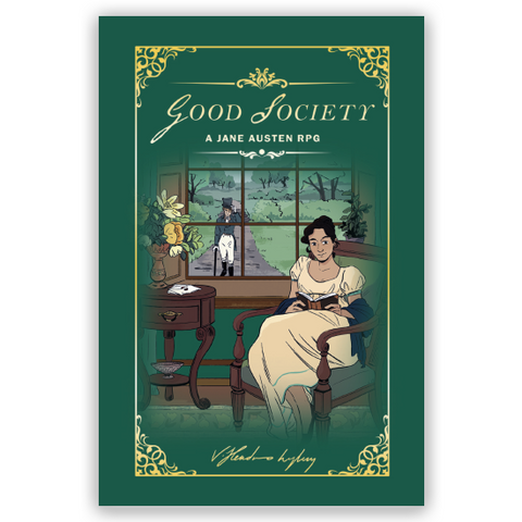 Good Society: A Jane Austen RPG (Hardcover) + complimentary PDF