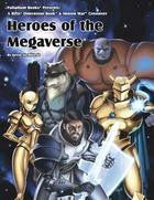 Rifts: Heroes of the Megaverse