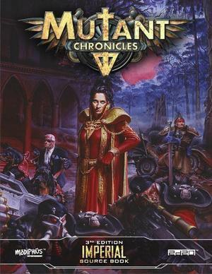 Mutant Chronicles: Imperial Source Book + complimentary PDF