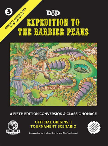 Original Adventures Reincarnated #3 Expedition to the Barrier Peaks (5E Adventure, Hardback)