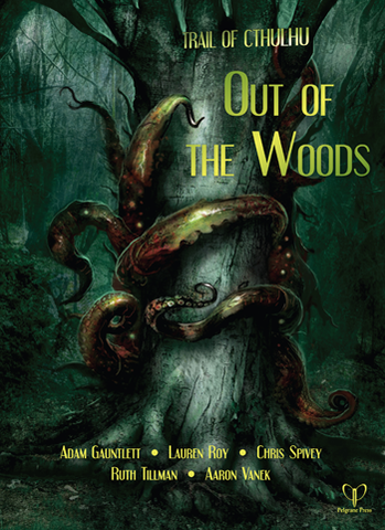 Trail of Cthulhu: Out Of The Woods + complimentary PDF