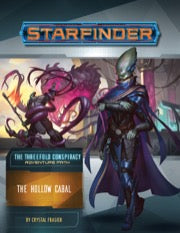 Starfinder Adventure Path #28: The Hollow Cabal (The Threefold Conspiracy 4 of 6)